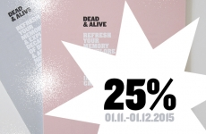 DEAD & ALIVE – 25% OFF – EarlyBirdXmas